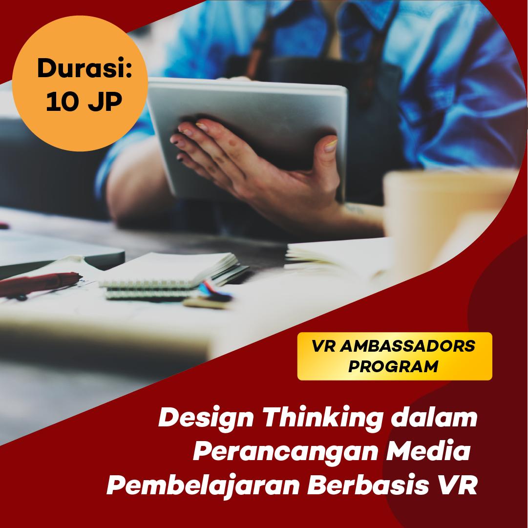 Photo Kelas 1: Design Thinking dalam Inovasi Perancangan Media Pembelajaran Berbasis VR