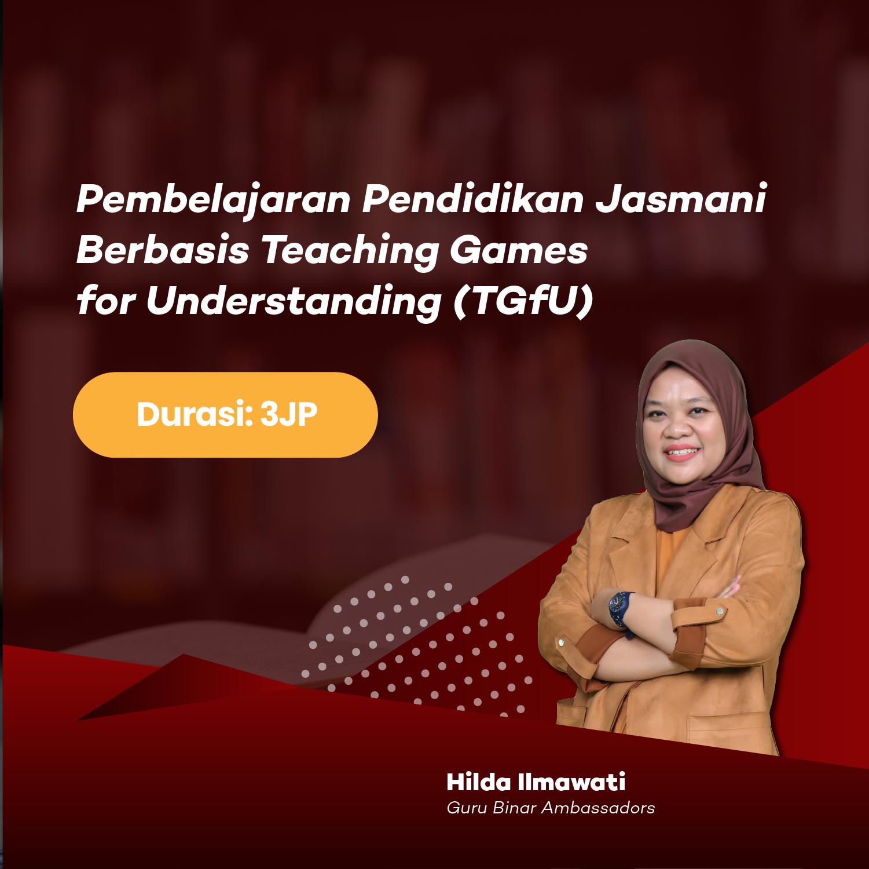 Photo Pembelajaran Pendidikan Jasmani Berbasis Teaching Games for Understanding (TGfU)